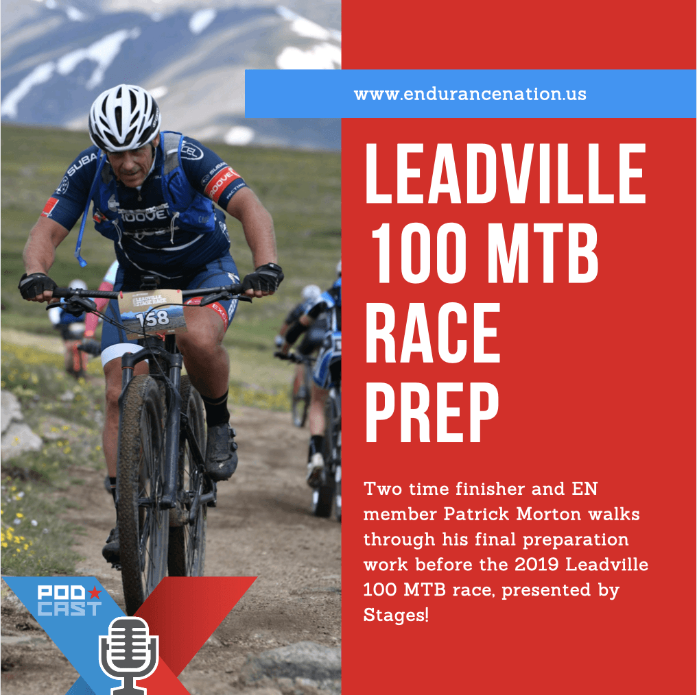 Patrick Morton Leadville 100 Race Prep Podcast