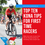 Top 10 Kona Tips for First Time Racers