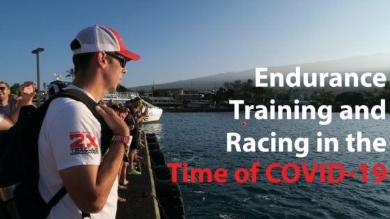 Endurance Training and Racing in the Time of COVID-19