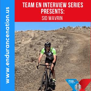 TeamEN Interview Series Presents: Sid Wavrin