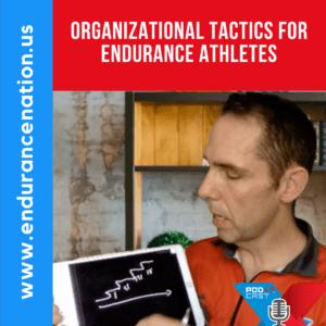 Organizational Tactics for Endurance Athletes