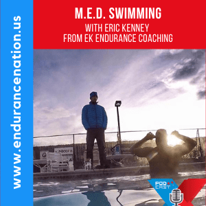 M.E.D. Swimming with Eric Kenney from EK Endurance Coaching