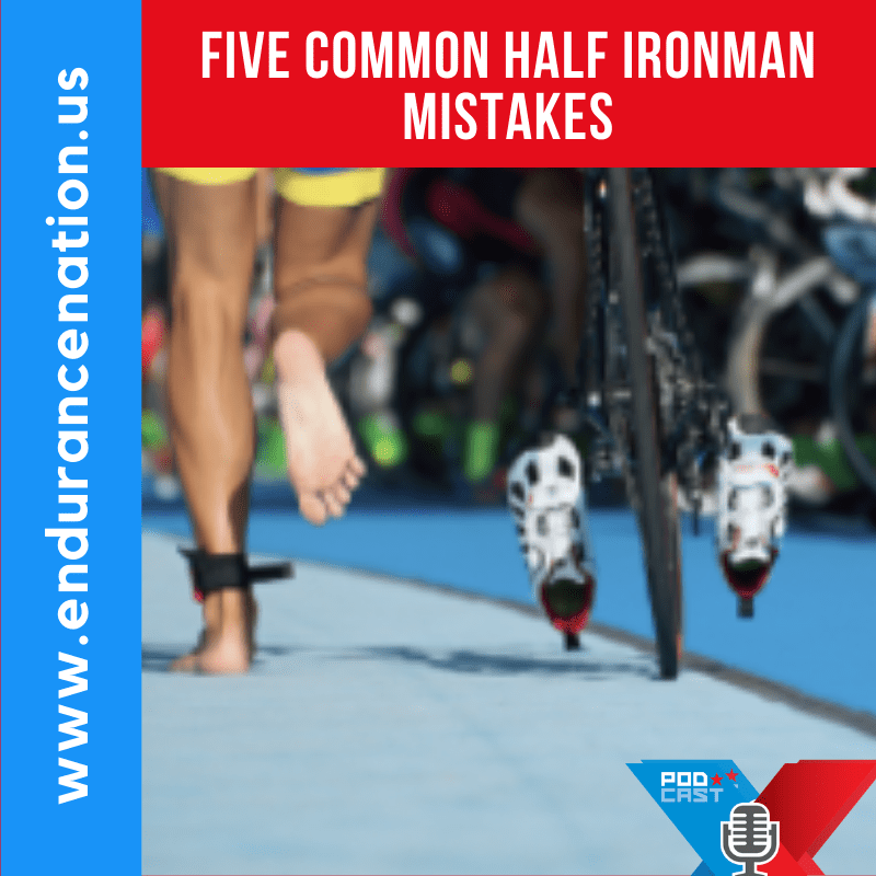 Five Common Half Ironman Mistakes [PODCAST]